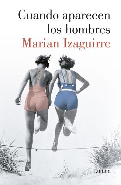 Cuando aparecen los hombres, una novela de Marian Izaguirre