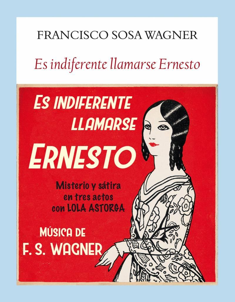LIBROS DE SOSA WAGNER: Es indiferente llamarse Ernesto