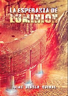 La Esperanza de Luminion el número 2 de la saga Luminión de Jaime Blanch Queral