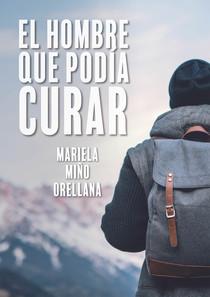"""Portada libro """"El hombre que podía curar"""" de Mariela Miño"""