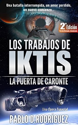 Los Trabajos de Iktis: La puerta de Caronte – Una Ópera Espacial