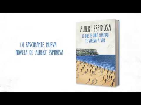 ALBERT ESPINOSA: Lo que te diré cuando te vuelva a ver