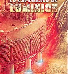 La Esperanza de Luminion, el número 2 de la saga Luminión, de Jaime Blanch Queral