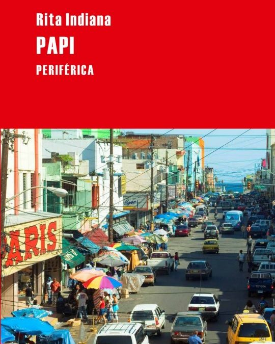 LIBROS DE RITA INDIANA HERNANDEZ: PAPI