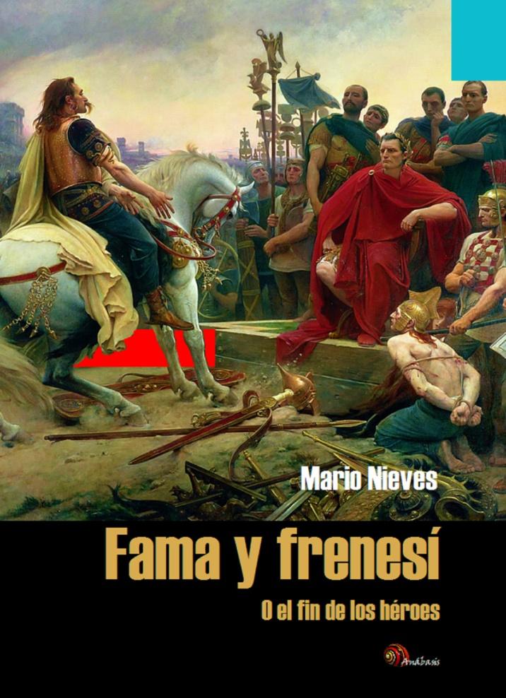 Fama y frenesí (o el fin de los héroes) es de Mario Nieves Cruz